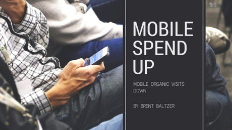 Mobile PPC Spend is up, organic visits from mobile are down