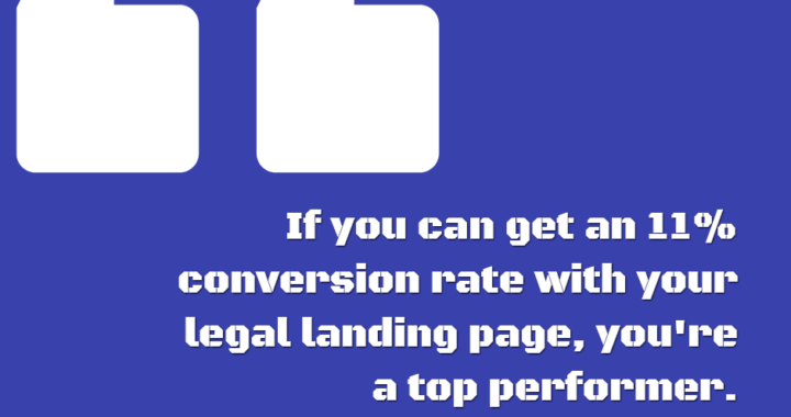 11% is a great conversion rate for legal landing pages