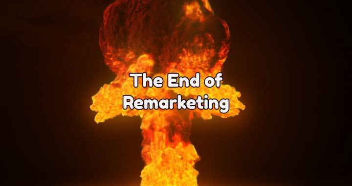 The end of remarketing